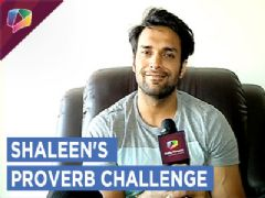 Shaleen Malhotra takes up the Proverb Challenge