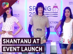 Shantanu Maheshwari launches Max Fashion's new Collection