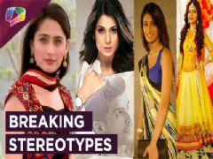 Jennifer Winget, Erica Fernandes, Rubina Dilaik and Sanjeeda Sheikh Break The Stereotypes | Exclusiv