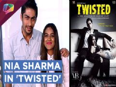 Nia Sharma and Nammit Khanna talks about their new web series | Twisted