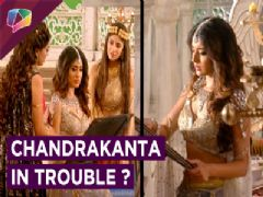 Difficult situation in Chandrakanta's life | Will Chandrakanta surrender ? | Prem Ya Paheli Chandra