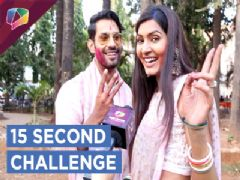 Sahil Uppal and Sangeita Chauhaan Play 15 Second Challenge | Exclusive