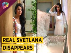 Svetlana Disappears | Fake Svetlana Gets Scared| Dil Bole Oberoi | Star Plus