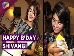 Shivangi Joshi Celebrates Her Birthday With India Forums | EXCLUSIVE