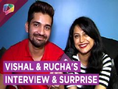 Vishal Singh Back In India | Rucha Hasabnis Gives A BIG SURPRISE | EXCLUSIVE