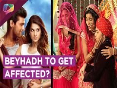 Pehredaar Piya Ki Affects Beyhadh | Major CHANGES | Sony Tv