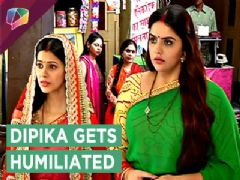 Dipika Gets Humiliated And Breaksdown | Dhai Kilo Prem | Star Plus