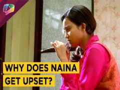 Why Is Naina Upset These Days In Yeh Un Dinon Ki Baat Hai?