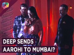 With Prithvi's Reality Coming In Front Of Aarohi, Deep Suggests Aarohi To Run Away To Mumbai