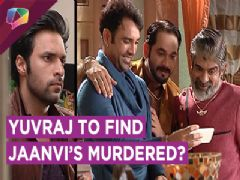 Yuvraj To Question His Family Regarding Jaanvi's Murder