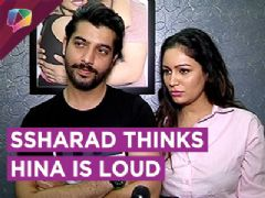 Ssharad Malhotra Says Hina Khan Is LOUD And Over The Top | Exclusive Interview | Bigg Boss 11