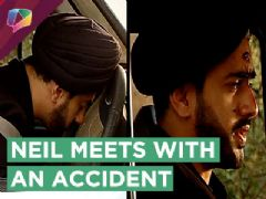 Neil Bangs His Car On A Tree | ACCIDENT | Naamkaran | Star Plus