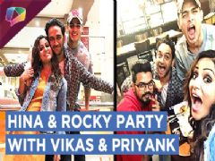 Hina Khan & Rocky Have Fun With Vikas Gupta & Priyank Sharma Post Bigg Boss 11 | PARTY