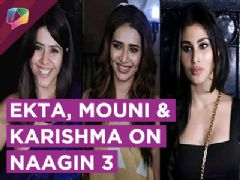 Ekta Kapoor, Mouni Roy & Karishma Tanna Talk About Naagin 3 | Coming Soon