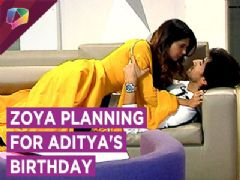 Zoya All Set To Surprise Aditya | Bepannaah