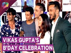 Vikas Gupta's Star Studded Birthday Party
