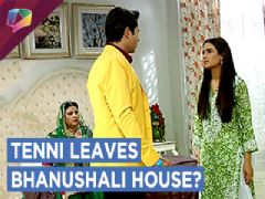 Tenni Is No More Staying In Bhanushali House|Dil Se Dil Tak