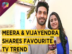 Meera and Vijayendra Shares Favourite Tv Trends |Exclusive