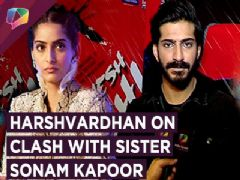 EXCLUSIVE Harshvardhan Kapoor on CLASH with Sister Sonam Kapoor
