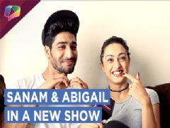 Sanam Johar And Abigail Pande To Be On Screen Together | New Show