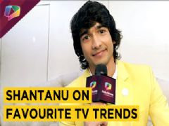 Shantanu Maheshwari Shares His Favourite Tv Trends With India Forums | Exclusive