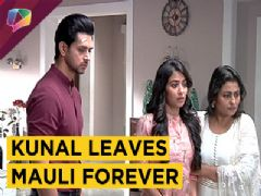 Kunal Is All Set To Leave Mauli Forever | Silsila Badalte Rishton Ka