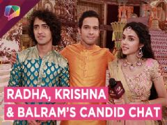 Radha, Krishna And Balram Share Their First Impressions | Exclusive Interview