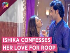 Ishika Confesses Her Love For Roop | Roop Mard Ka Naya Swaroop | Colors tv
