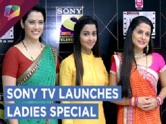 Sony Tv Launches Ladies Special Starring Chhavi Pandey, Girija Oak & Bijal Joshi.