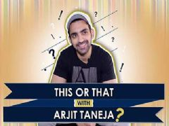 Arjit Taneja Picks This OR That | Exclusive | India Forums