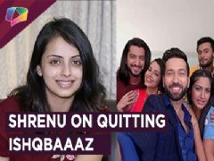 Shrenu Parikh On Her Exit From Ishqbaaaz | Star Plus