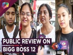Public Review On Bigg Boss 12 | Colors|Exclusive