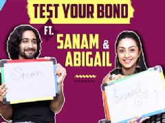 Test Your Bond Ft. Sanam Johar And Abigail Pande | India Forums