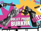 bullet proof burkha - Aagey Se Right