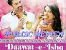 Public Review Of Daawat-E-Ishq Video