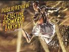 Public Review Of Detective Byomkesh Bakshy!