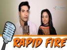 Fun Filled Rapid Fire with Rajat and Anushka