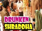 Why Shraddha got drunk?