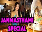 Aditi Sajwan celebrates Janmasthami with India-Forums Video