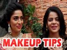 Jigyasa Singh and Monica Khanna give out special make up tips
