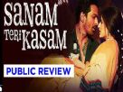 Public Review of Sanam Teri Kasam Video
