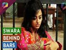 Swara to get jailed on Swaragini Video